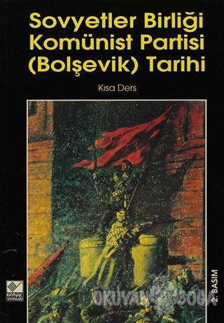 Sovyetler Birliği Komünist Partisi (Bolşevik) Tarihi - Kolektif - Kayn