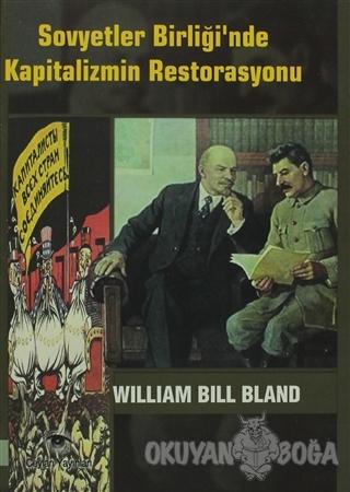 Sovyetler Birliği'nde Kapitalizmin Restorasyonu - William Bill Bland -