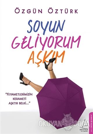 Soyun Geliyorum Aşkım - Özgün Öztürk - Destek Yayınları