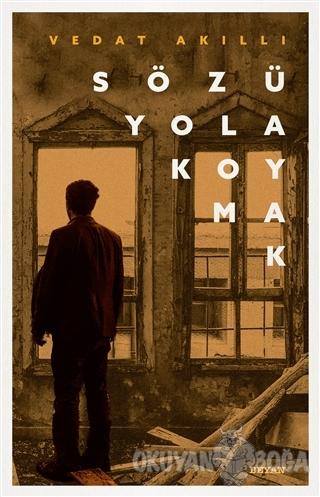 Sözü Yola Koymak - Vedat Akıllı - Beyan Yayınları
