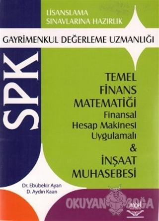SPK Gayrimenkul Değerleme Uzmanlığı Temel Finans Matematiği Finansal Hesap Makinesi Uygulamalı ve İnşaat Muhasebesi