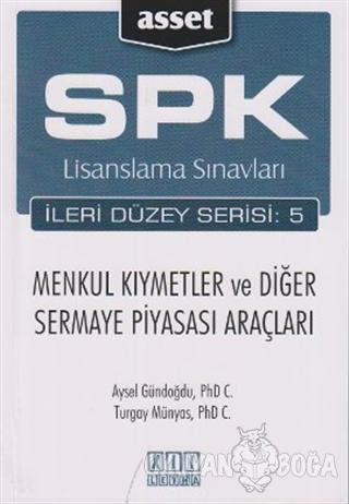 SPK Lisanslama Sınavları İleri Düzey Serisi:5 Menkul Kıymetler ve Diğer Sermaye Piyasası Araçları
