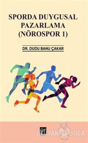 Sporda Duygusal Pazarlama (Nörospor 1) - Dudu Banu Çakar - Gazi Kitabe