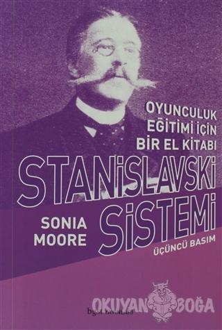 Stanislavski Sistemi Oyunculuk Eğitimi İçin Bir El Kitabı - Sonia Moor