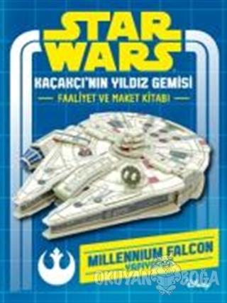 Star Wars Kaçakçı'nın Yıldız Gemisi Faaliyet ve Maket Kitabı - Kolekti