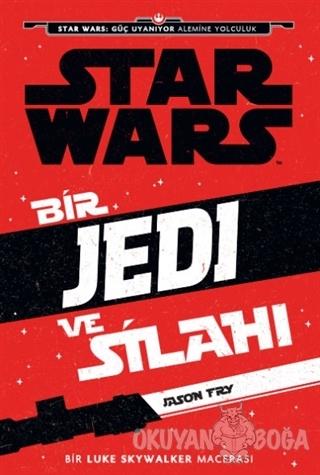 Starwars - Bir Jedi ve Silahı - Jason Fry - Doğan Egmont Yayıncılık