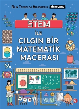 Stem ile Çılgın Bir Matematik Macerası - Colin Stuart - Beyaz Balina Y