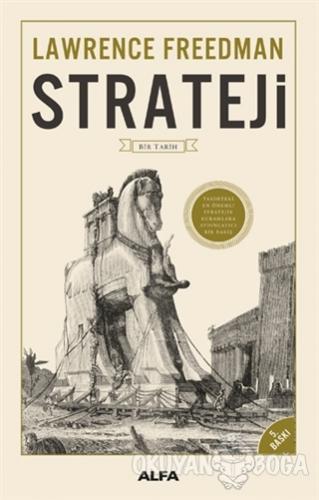 Strateji (Ciltli) - Lawrence Freedman - Alfa Yayınları