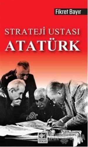 Strateji Ustası Atatürk - Fikret Bayır - Kaynak Yayınları