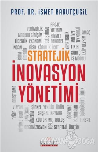 Stratejik İnovasyon Yönetimi - İsmet Barutçugil - Kariyer Yayınları