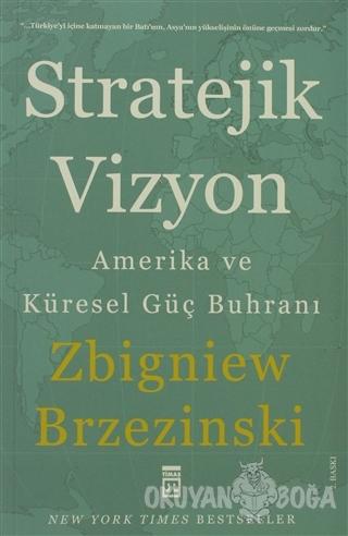 Stratejik Vizyon - Zbigniew Brzezinski - Timaş Yayınları