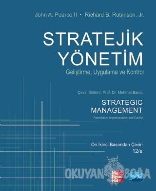 Stratejik Yönetim - John A. Pearce II - Nobel Akademik Yayıncılık