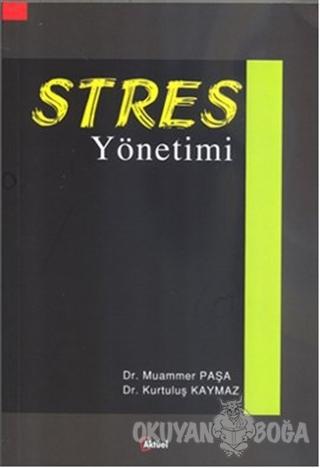 Stres Yönetimi - Kurtuluş Kaymaz - Alfa Aktüel Yayınları