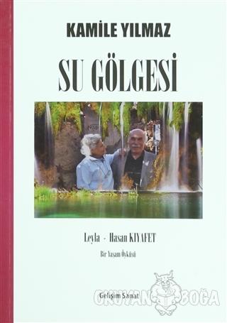 Su Gölgesi - Kamile Yılmaz - Gelişim Sanat Yayınları