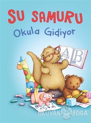 Su Samuru Okula Gidiyor - Sam Garton - Büyülü Fener Yayınları