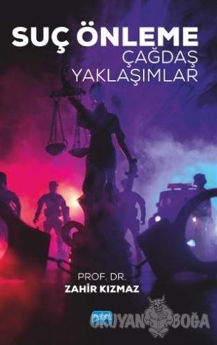 Suç Önleme Çağdaş Yaklaşımlar - Zahir Kızmaz - Nobel Akademik Yayıncıl
