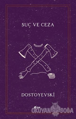 Suç ve Ceza - Fyodor Mihayloviç Dostoyevski - Şule Yayınları