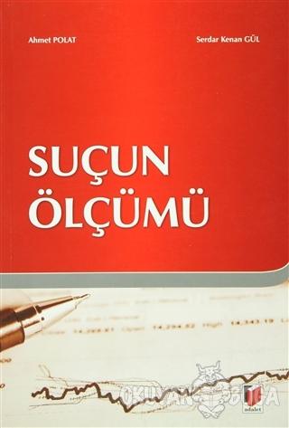 Suçun Ölçümü - Ahmet Polat - Adalet Yayınevi