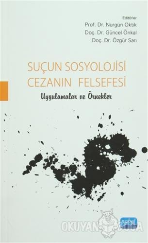 Suçun Sosyolojisi Cezanın Felsefesi - Burçak Özkan - Nobel Akademik Ya