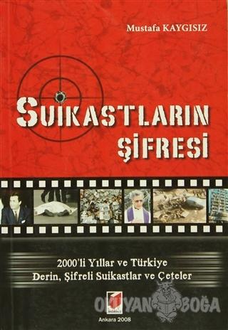 Suikastların Şifresi - Mustafa Kaygısız - Adalet Yayınevi