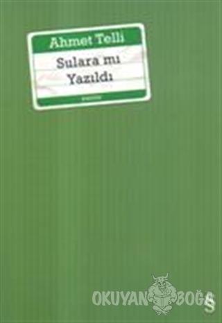 Sulara Mı Yazıldı - Ahmet Telli - Everest Yayınları
