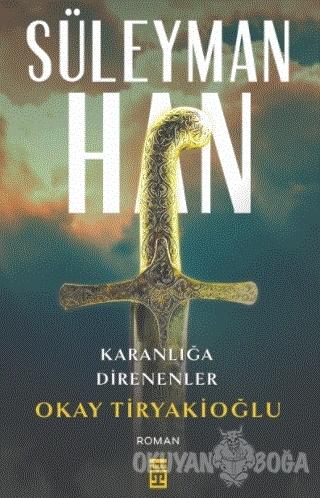 Süleyman Han - Okay Tiryakioğlu - Timaş Yayınları