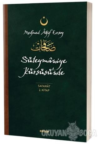 Süleymaniye Kürsüsü'nde - Safahat 2. Kitap - Mehmet Akif Ersoy - Beyan