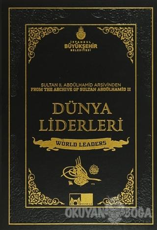 Sultan 2. Abdülhamid'in Arşivinden Dünya Liderleri