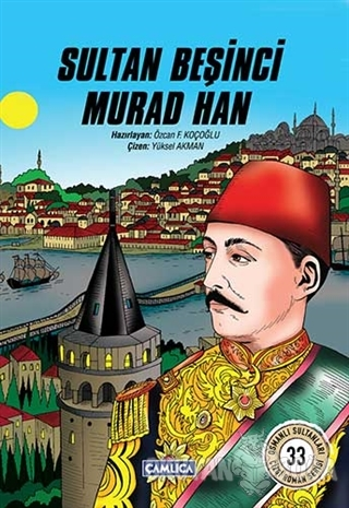 Sultan Beşinci Murad Han - Özcan F. Koçoğlu - Çamlıca Basım Yayın