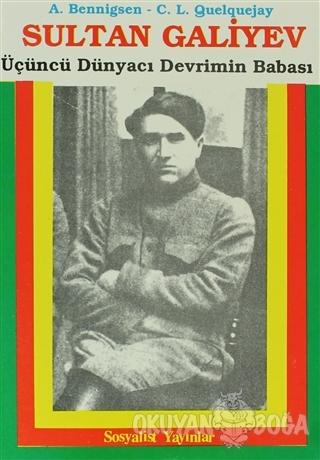 Sultan Galiyev - Alexandre A. Benningsen - Sosyalist Yayınlar