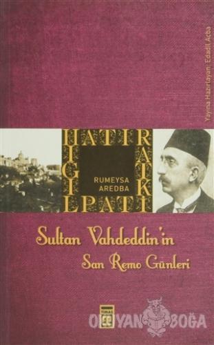 Sultan Vahdeddin'in Son Günleri - Rumeysa Aredba - Timaş Yayınları