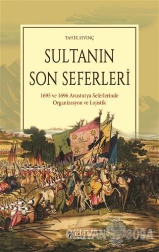 Sultanın Son Seferleri
