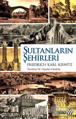 Sultanların Şehirleri - Friedrich Karl Kienitz - Yeditepe Yayınevi