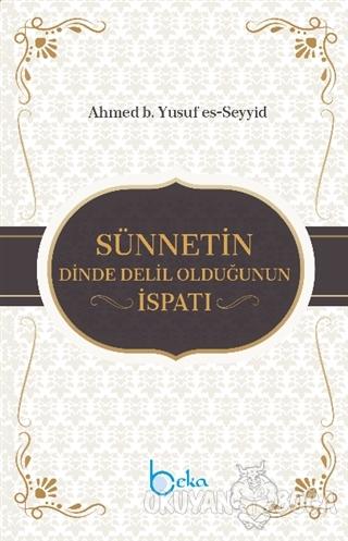 Sünnetin Dinde Delil Olduğunun İspatı - Ahmed b. Yusuf es-Seyyid - Bek