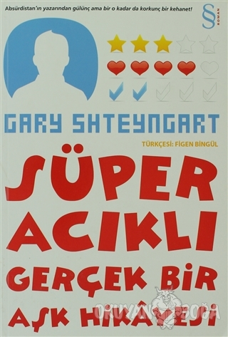Süper Acıklı Gerçek Bir Aşk Hikayesi - Gary Shteyngart - Everest Yayın