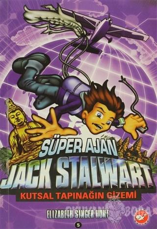 Süper Ajan Jack Stalwart 5 - Kutsal Tapınağın Gizemi - Elizabeth Singe