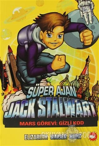 Süper Ajan Jack Stalwart 9 - Mars Görevi Gizli Kod - Elizabeth Singer