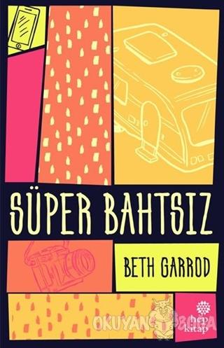 Süper Bahtsız - Beth Garrod - Hep Kitap