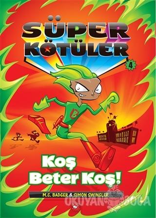 Süper Kötüler - 4 - M. C. Badger - Beyaz Balina Yayınları