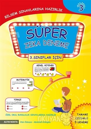 Süper Zeka Deneme 3 (3. Sınıflar İçin) - İrfan Özkaya - Altın Nokta Ba