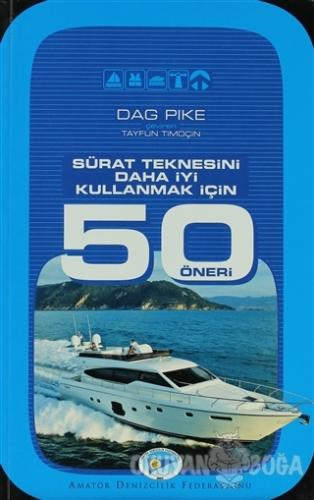 Sürat Teknesini Daha İyi Kullanmak İçin 50 Öneri