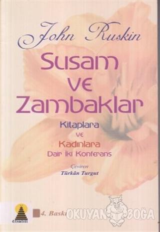 Susam ve Zambaklar - John Ruskin - Ebabil Yayınları
