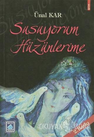 Susuyorum Hüzünlerime - Ünal Kar - Göl Yayıncılık