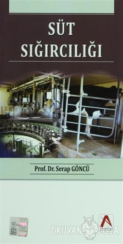 Süt Sığırcılığı - Serap Göncü - Akademisyen Kitabevi
