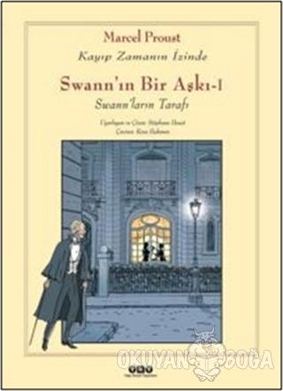 Swann'ın Bir Aşkı - 1 : Kayıp Zamanın İzinde - Marcel Proust - Yapı Kr