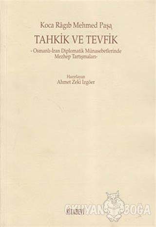 Tahkik ve Tevfik - Koca Ragıp Mehmed Paşa - Kitabevi Yayınları