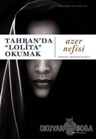 "Tahran'da ""Lolita"" Okumak - Azer Nefisi - Agora Kitaplığı"