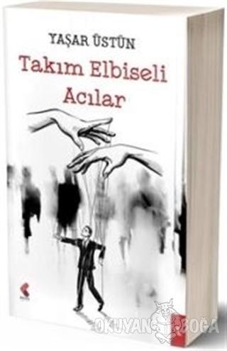Takım Elbiseli Acılar - Yaşar Üstün - Klaros Yayınları