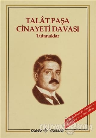 Talat Paşa Cinayeti Davası - Kolektif - Kaynak Yayınları
