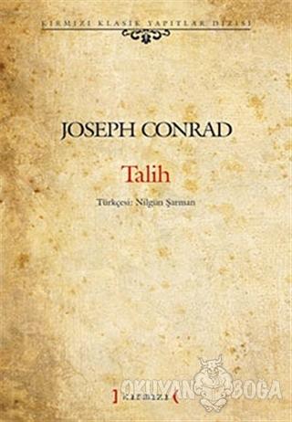 Talih - Joseph Conrad - Kırmızı Yayınları